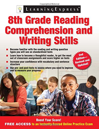 8th Grade Reading Comprehension and Writing Skills: LearningExpress, LLC