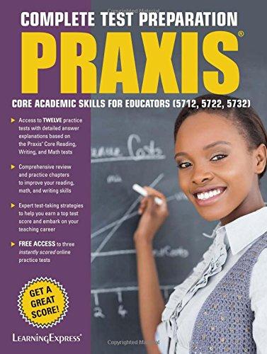 Praxis: Core Academic Skills for Educators: (5712, 5722, 5732): LearningExpress, LLC