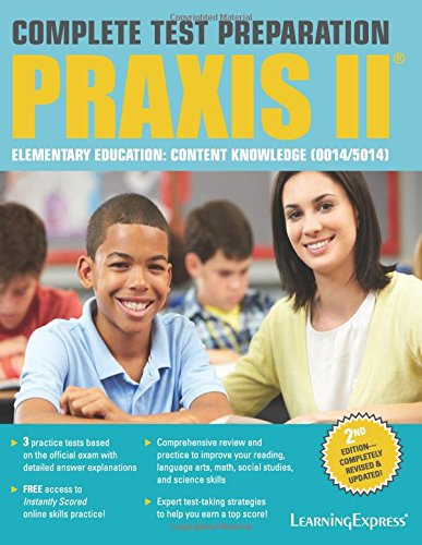 Praxis II: Elementary Education Content Knowledge (0014 and 5014): LearningExpress LLC