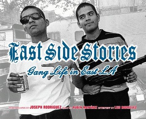 East Side Stories: Gang Life in East: Rodriguez, Joseph; Martinez,