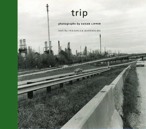 Trip: Susan Lipper (photographs); Frederick Barthelme (text)