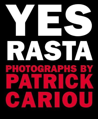 Yes Rasta: Cariou, Patrick (Photographer),