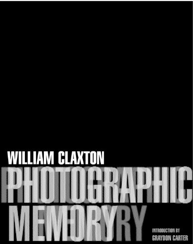 Photographic Memory (SIGNED): Claxton, William; Graydon Carter