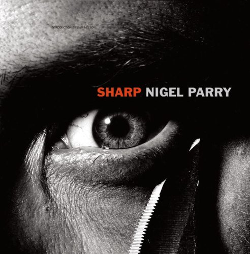 Sharp: Photographs by Nigel Parry: Parry, Nigel