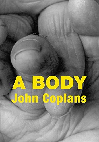 A Body: Coplans, John
