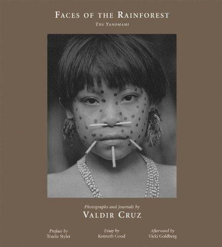 Faces of the Rainforest: The Yanomami: Cruz, Valdir