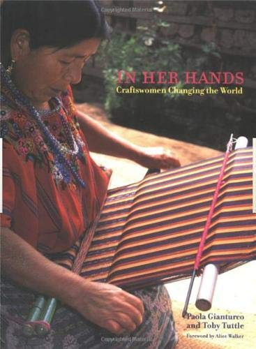 In Her Hands: Craftswomen Changing the World: Paola Gianturco, Toby Tuttle