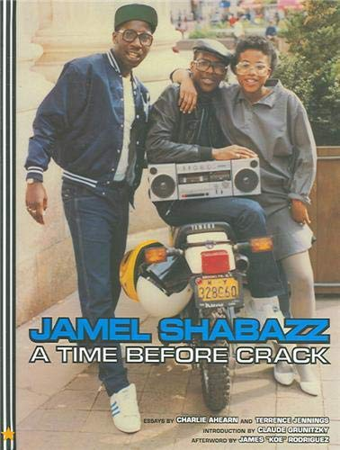 A Time Before Crack: Jamel Shabazz; Claude Grunitsky; James Koe Rodriguez; Charlie Ahearn; Terrence...