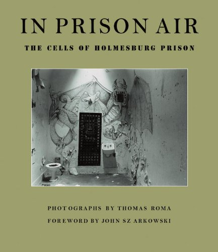 9781576872574: In Prison Air: The Cells of Holmesburg Prison