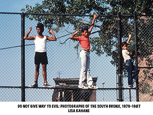 9781576874325: Do Not Give Way To Evil: Photographs of the South Bronx, 1979-1987