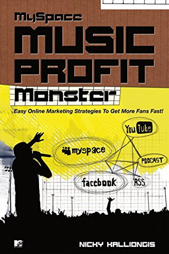 9781576874462: MySpace Music Profit Monster: Easy Online Strategies for Getting More Fans Fast