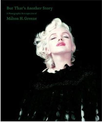 9781576874547: But that's another story: a photographic retrospective of Milton H. Greene: 0