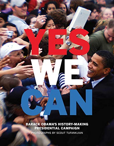 Yes We Can: Barack Obama's History-Making Presidential Campaign: Tufankjian, Scout - Text and ...