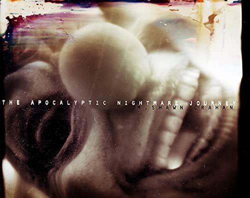 The Apocalyptic Nightmare Journey: Crahan, M Shawn