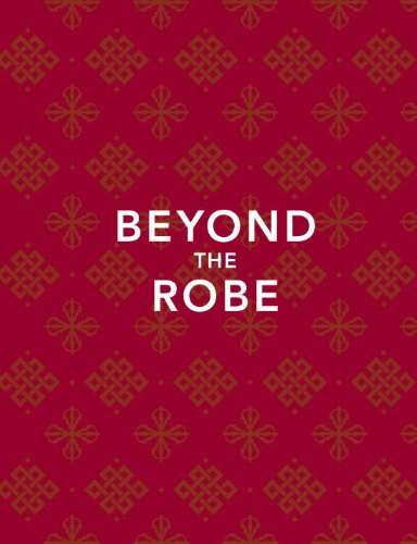 9781576876299: Beyond the Robe (Limited Edition): Science for Monks and All It Reveals about Tibetan Monks and Nuns