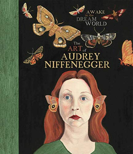 Awake in the Dream World: Audrey Niffenegger; Susan Fisher Sterling