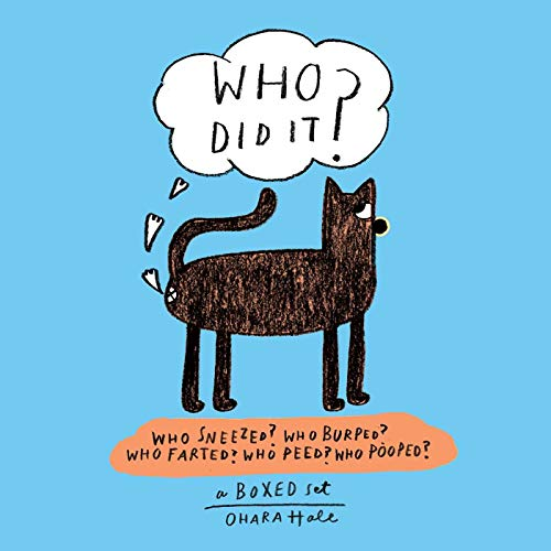 Who Did It?: Boxed set containing Who Sneezed? Who Burped? Who Farted? Who Peed? Who Pooped?: Hale,...