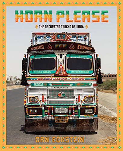 9781576877067: Horn Please: The Graphic Trucks of India