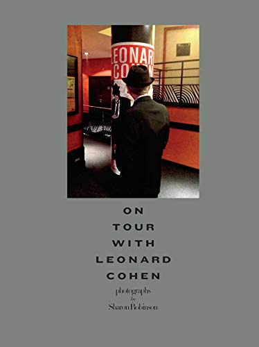 On Tour with Leonard Cohen: Robinson, Sharon