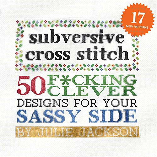 9781576877555: Subversive Cross Stitch: 50 F*cking Clever Designs for Your Sassy Side