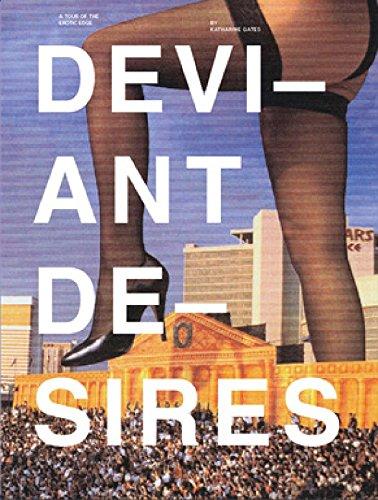 9781576878446: Deviant Desires: A Tour of the Erotic Edge