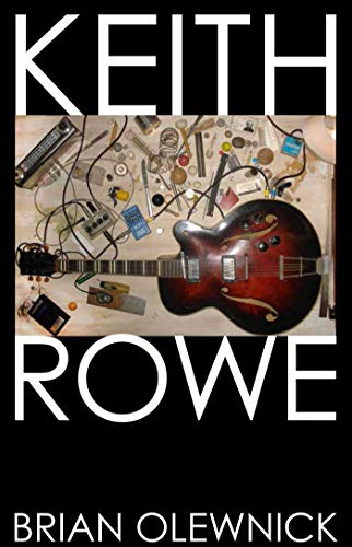 Keith Rowe Format: Hardcover 9781576878644 The first and only authorized biography about Keith Rowe, his solo career, and his influence as the guitarist in the cult British improv