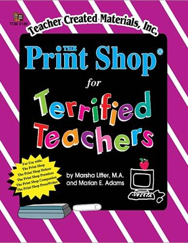9781576901892: The Print Shop.. for Terrified Teachers