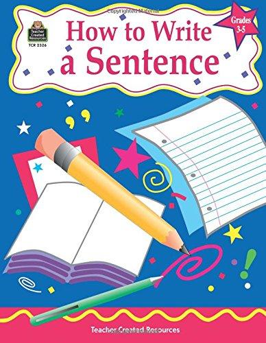 9781576903261: How to Write a Sentence, Grades 3-5
