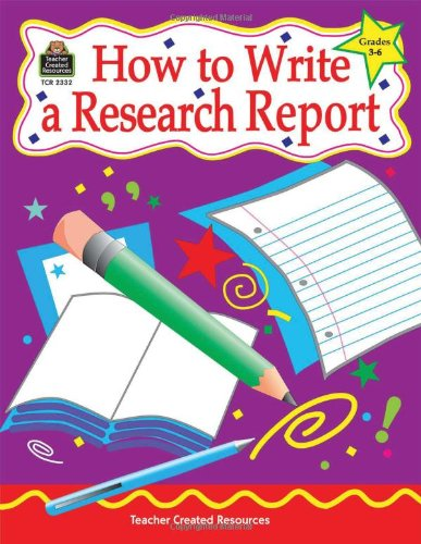 9781576903322: How to Write a Research Report, Grades 3-6 (How to Series)