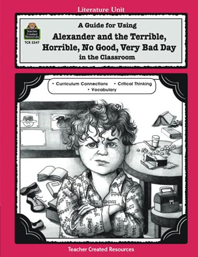 9781576903476: A Guide for Using Alexander and the Terrible, Horrible, No Good, Very Bad Day in the Classroom