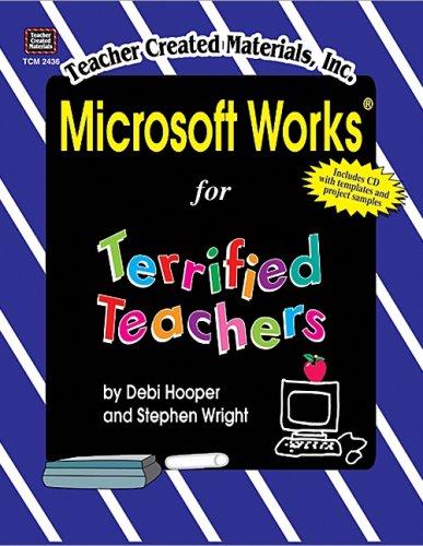 Microsoft Works. for Terrified Teachers: Hooper, Debi
