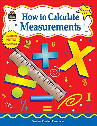 How to Calculate Measurements, Grades 3-4 (1576904865) by Robert Smith; Robert W Smith; Shirley Myers