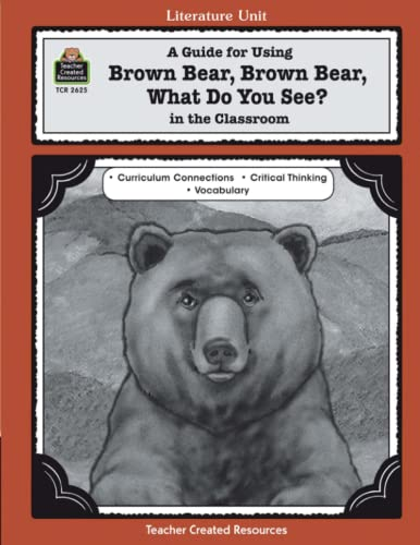 9781576906255: A Guide for Using Brown Bear, Brown Bear, What Do You See? in the Classroom