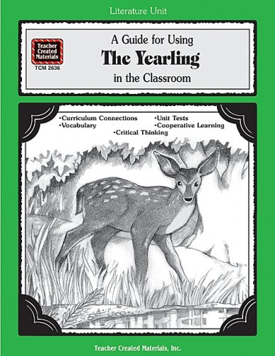 9781576906361: A Guide for Using The Yearling in the Classroom