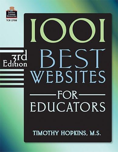 1001 Best Websites for Educators, 3rd Edition: Hopkins, Timothy