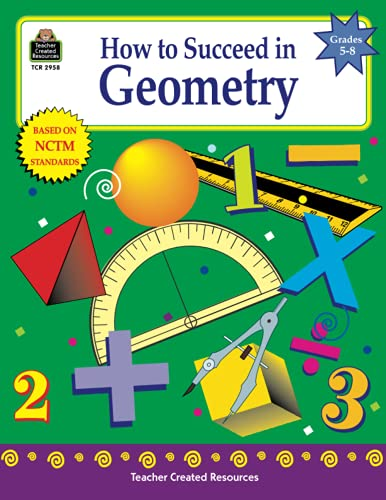 How to Succeed in Geometry, Grades 5-8: Shields, Charles
