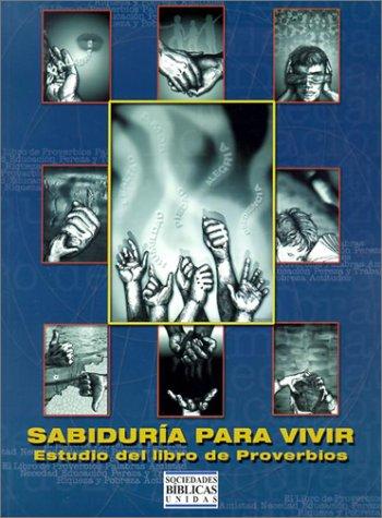Sabiduria Para Vivir: Estudio del Libro de: Sociedades Biblicas Unidas