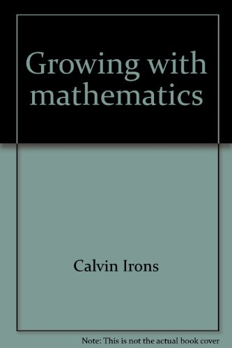 Growing with mathematics (157699063X) by Calvin Irons