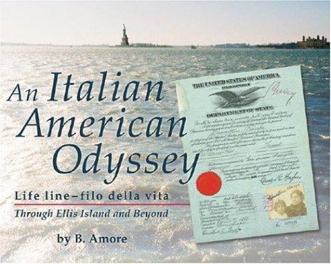 9781577030454: An Italian American Odyssey: Lifeline--filo della vita: Through Ellis Island and Beyond