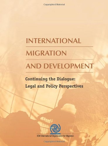 International Migration and Development: Continuing the Dialogue: Legal and Policy Perspectives: ...
