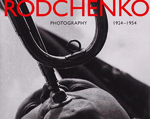 Alexander Rodchenko: Photography 1924-1954: Lavrentiev, Alexander