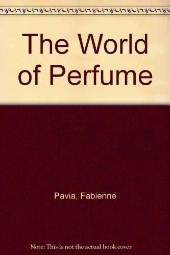 THE WORLD OF PERFUME: Pavia, Fabienne