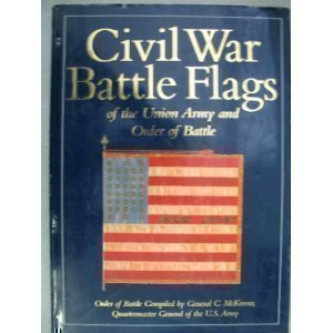 Civil War Battle Flags of the Union Army and Order of Battle: C. McKeever, Robert Younger