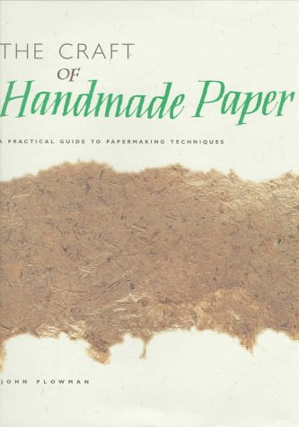 9781577150183: The Craft of Handmade Paper: A Practical Guide to Papermaking Techniques