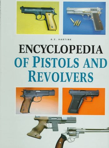 9781577150206: Encyclopedia of Pistols and Revolvers