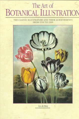 9781577150237: The Art of Botanical Illustration: The Classic Illustrators and Their Achievements from 1550 to 1900