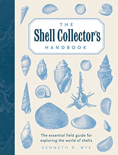 The Shell Hunter's Handbook: A Practical Field: Wye, Kenneth