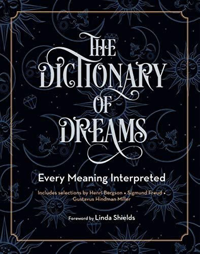 9781577151562: The Dictionary of Dreams: Every Meaning Interpreted (Complete Illustrated Encyclopedia)