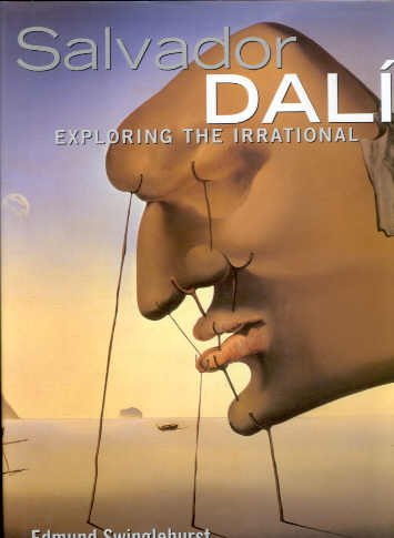 Salvador Dalí : exploring the irrational.: Swinglehurst, Edmund.