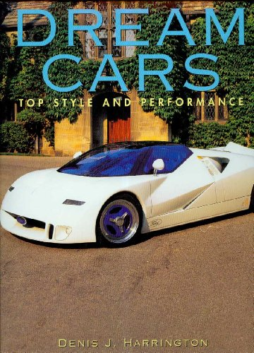 Dream Cars: Top Style and Performance: Harrington, Denis J.